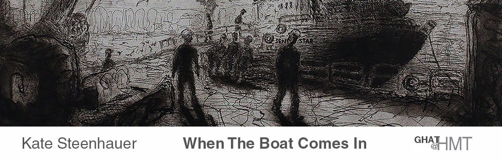 Kate Steenhauer | When The Boat Comes In