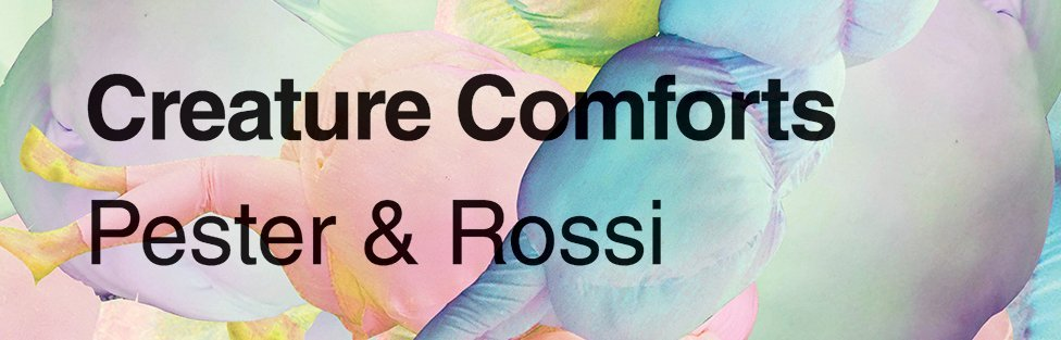 Creature Comforts by Pester & Rossi