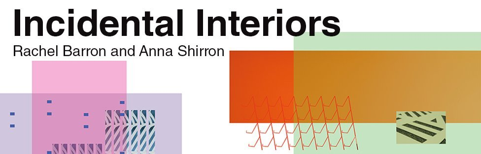 Incidental Interiors by Rachel Barron and Anna Shirron